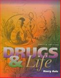 Drugs and Life, Avis, Harry H., 0697294242
