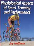 Physiological Aspects of Sport Training and Performance 9780736034241