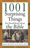 1001 Surprising Things You Should Know about the Bible, Jerry MacGregor and Marie Prys, 0801064244