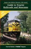 Guide to Tourist Railroads and Museums, Kalmbach Publishing Company Staff and Ralph Goneau, 0890244243
