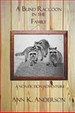 A Blind Raccoon in the Family, Ann K. Anderson, 0982554249