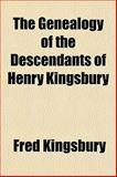 The Genealogy of the Descendants of Henry Kingsbury, Fred Kingsbury, 1154714241