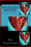 Western Mystic, Ron W. Koppelberger, 1479154245