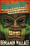 Horror in Honduras (the Bulletproof Adventures of Damian Stockwell), Benjamin Wallace, 1482024241