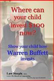 Where Can Your Child Invest $100 Now?, Law Steeple, 1492164240