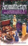 Aromatherapy : A Lifetime Guide to Healing with Essential Oils, Cooksley, Valerie Gennari, 0133494241