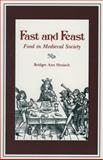 Fast and Feast : Food in Medieval Society, Henisch, Bridget Ann, 027100424X