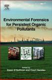 Environmental Forensics for Persistent Organic Pollutants, O'Sullivan, Gwen and Sandau, Court, 0444594248