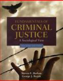 Fundamentals of Criminal Justice : A Sociological View, Barkan, Steven E. and Bryjak, George J., 0763754242