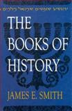 The Books of History, Smith, James E., 0899004245