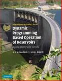 Dynamic Programming Based Operation of Reservoirs : Applicability and Limits, Nandalal, K. D. W. and Bogardi, Janos J., 1107414245