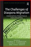 The Challenges of Diaspora Migration : Interdisciplinary Perspectives on Israel and Germany, Silbereisen, Rainer K. and Shavit, Yossi, 1409464245