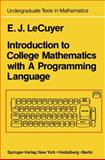 Introduction to College Mathematics with a Programming Language, LeCuyer, Edward J., 1461394244