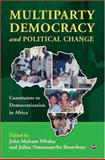 Multiparty Democracy and Political Change : Constraints to Democratization in Africa, Mbaku, John Mukum and Ihonvbere, Julius Omozuanvbo, 159221424X
