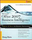 Microsoft Office 2007 Business Intelligence : Reporting, Analysis, and Measurement from the Desktop, Harts, Doug, 0071494243