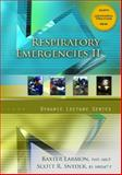 Respiratory Emergencies II, Dynamic Lecture Series, Larmon, Baxter and Snyder, Scott R., 0132324245