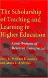 The Scholarship of Teaching and Learning in Higher Education : Contributions of Research Universities, Becker, William E. and Andrews, Moya L., 0253344247