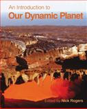 An Introduction to Our Dynamic Planet, Rogers, Nick and Blake, Stephen, 0521494249