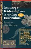 Developing a Leadership Role Within the Key Stage 2 Curriculum : A Handbook for Students and Newly Qualified Teachers, , 0750704241