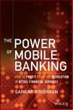 The Power of Mobile Banking, Sankar Krishnan, 1118914244