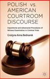 Polish vs. American Courtroom Discourse : Inquisitorial and Adversarial Procedures of Witness Examination in Criminal Trials, Bednarek, Grayna Anna, 1137414243