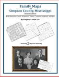 Family Maps of Simpson County, Mississippi, Deluxe Edition : With Homesteads, Roads, Waterways, Towns, Cemeteries, Railroads, and More, Boyd, Gregory A., 1420314246