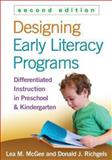 Designing Early Literacy Programs : Differentiated Instruction in Preschool and Kindergarten, McGee, Lea M. and Richgels, Donald J., 1462514243