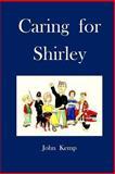 Caring for Shirley, John Kemp, 1479374245
