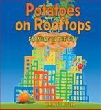 Potatoes on Rooftops, Hadley Dyer, 155451424X