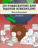 JIT Forecasting and Master Scheduling : Not an Oxymoron, J David Viale, 1560524243