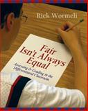 Fair Isn't Always Equal : Assessment and Grading in the Differentiated Classroom, Wormeli, Rick, 1571104240