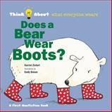 Does a Bear Wear Boots?, Harriet Ziefert, 1609054245