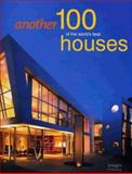 Another 100 of the World's Best Houses, Images Publishing Staff and Robyn Beaver, 192074424X