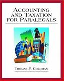Accounting and Taxation for Paralegals, Goldman, Thomas F., 0130264245