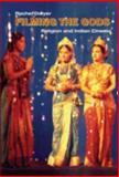 Filming the Gods : Religion and Indian Cinema, Dwyer, Rachel, 0415314240