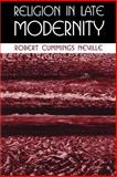 Religion in Late Modernity, Neville, Robert Cummings, 079145424X