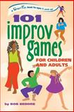 101 Improv Games for Children and Adults, Bob Bedore, 0897934245