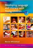 Developing Language and Literacy with Young Children, Whitehead, Marian R., 1412934249