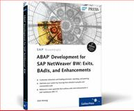 ABAP Development for SAP NetWeaver BW : Exits, BAdls, and Enhancements, Herzog, Dirk, 1592294243