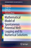 Mathematical Model of Spontaneous Potential Well-Logging and Its Numerical Solutions, Li, Tatsien and Tan, Yongji, 3642414249