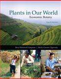 Plants in Our World : Economic Botany, Simpson, Beryl Brintnall and Ogorzaly, Molly Conner, 0073524247