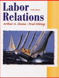 Labor Relations, Sloane, Arthur A. and Witney, Fred, 0130324248
