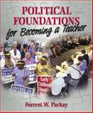 Political Foundations for Becoming a Teacher, Parkay, Forrest W., 0205424244
