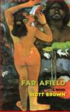 Far Afield, Brown, Scott Shibuya, 1597094242