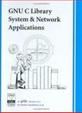 GNU C Library System and Network Applications : For Glibc Version 2. 3. X, Loosemore, Sandra and Stallman, Richard M., 1882114248