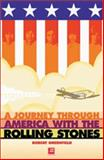 A Journey Through America with the Rolling Stones, Robert Greenfield, 1900924242