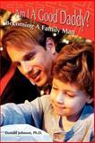 Am I A Good Daddy?, Donald Johnson, 0595344240