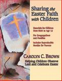 The Children Celebrate Easter, Carolyn C. Brown, 0687344247