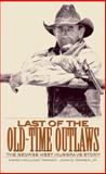 Last of the Old-Time Outlaws : The George West Musgrave Story, Tanner, Karen Holliday and Tanner, John D., 0806134240