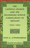The Catholic Church and the Secondary School Curriculum in Ireland, 1922-1962 9780820444246